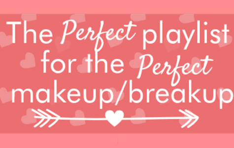 February Playlist: The Perfect Playlist for the Perfect Makeup/Breakup