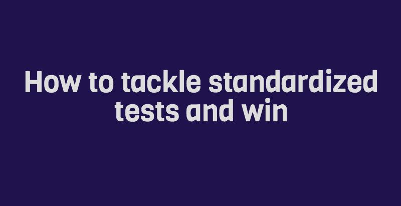 How+to+battle+standardized+tests+and+win