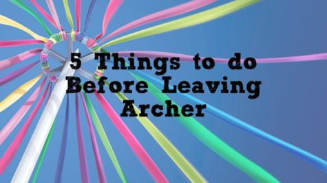 5 Things to do Before Leaving Archer