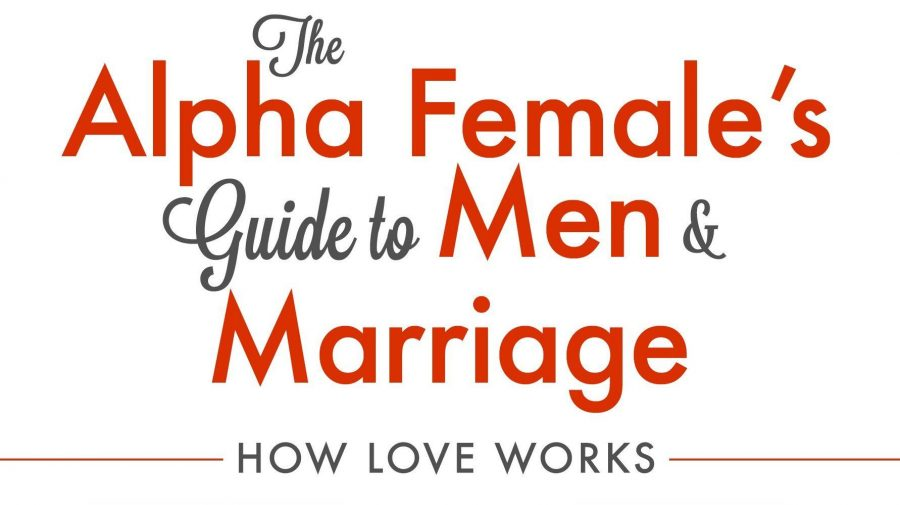 Pictured+here+is+the+cover+of+%22The+Alpha+Female%27s+Guide+to+Men+and+Marriage%3A+How+Love+Works%2C%22+a+book+by+Suzanne+Venker%2C+that+discusses+how+women+that+are+groomed+to+be+strong+leaders+will+never+find+love.+Image+source%3A+suzannevenker.com