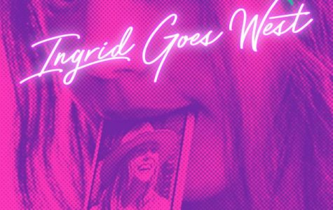 "Dark comedy ""Ingrid Goes West"" satirizes social media, sheds light on mental health"