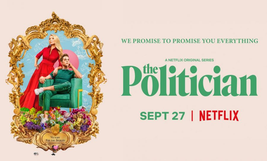 The+promotional+image+for+%22The+Politician%22.+The+show+is+about+a+wealthy+student+from+California%2C+his+desire+to+be+president+of+the+United+States+one+day%2C+and+the+lengths+he+is+willing+to+go+to+accomplish+that+goal.+