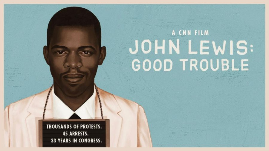 The+promotional+poster+for+the+2020+documentary+%22Good+Trouble.%22+Congressman+and+voting+rights+advocate+John+Lewis+was+able+to+view+the+film+before+his+death+on+July+17+of+this+year.+